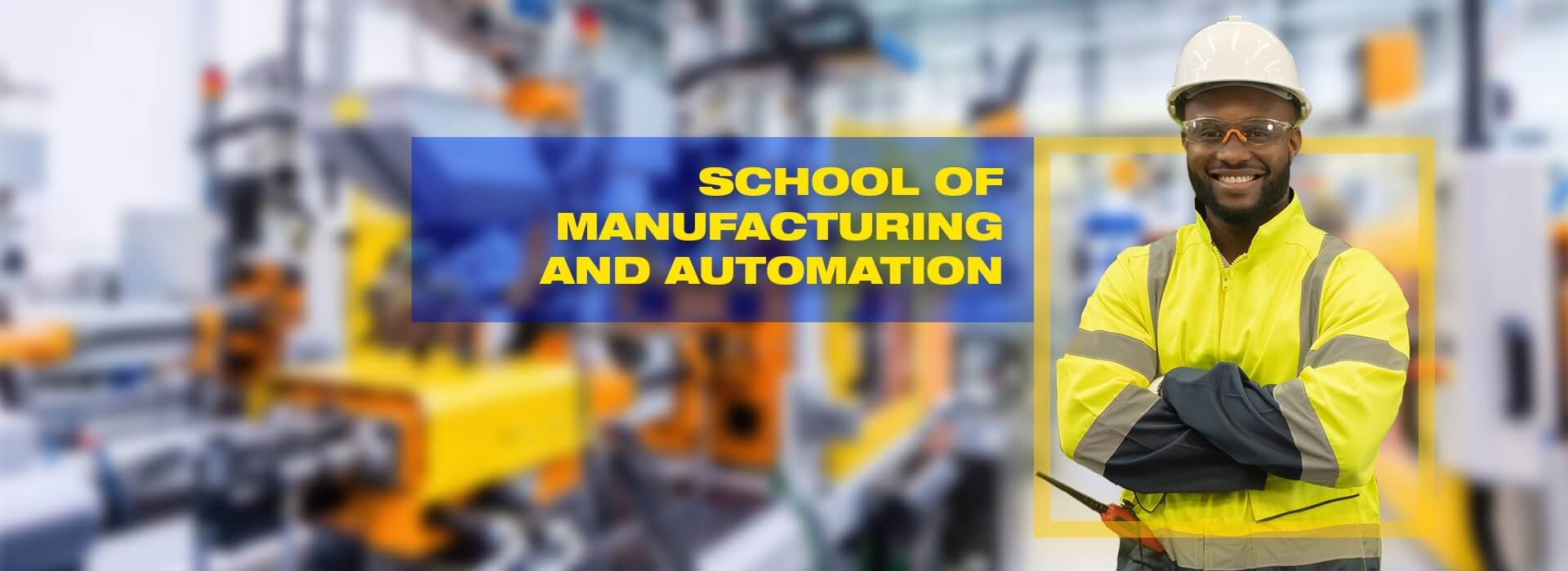 Manufacturing and Automation Program