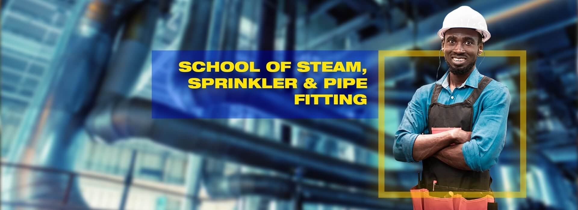 Steam Sprinkler and Pipe Fitter Program